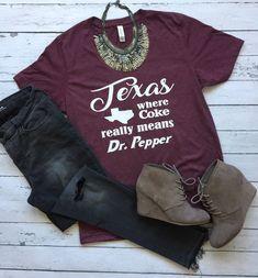 Texas where coke means Dr. Pepper by AnnieandElle on Etsy https://www.etsy.com/listing/511619278/texas-where-coke-means-dr-pepper