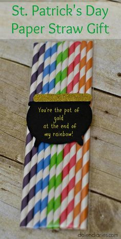 St. Patrick's Day Paper Straw Gift: just a little something to let your friends & teachers know how awesome you think they are! {Dolen Diaries}