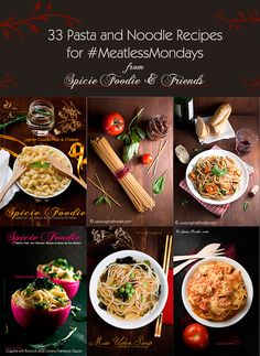 Meatless Mondays: 33 Pasta and Noodle Recipes by @SpicieFoodie and Friends