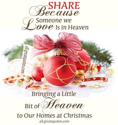 Memorial Cards For Christmas SHARE, because Someone we Love is in Heaven http://www.all-greatquotes.com/all-greatquotes/category/in-loving-memory/