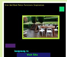 Iron And Wood Patio Furniture Inspiration 135955 - The Best Image Search