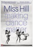 Miss Hill: Making Dance Matter [DVD] [2014]