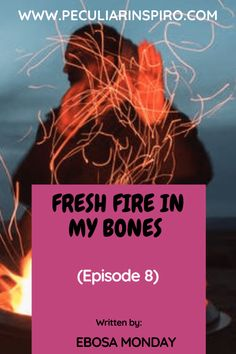 FRESH FIRE IN MY BONES (Episode 8) - Peculiar Inspiro Angry Look, Supernatural Gifts, Greater Is He, Christian Stories, People Running, You Are Blessed, Being In The World, You Lied