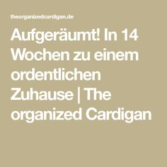 A decent home in 14 weeks The organized cardigan Tidy! A decent home in 14 weeks The organized cardigan Flylady, Cleaning Companies, Home Organisation, Cleaning Walls, Cleaning Tips, Budgeting Money, Organizer, Self Development, Excercise