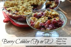 Berry Cobbler~ (FP or E) Gluten, Dairy and Sugar Free recipe that is delish! Trim Healthy Mama friendly!