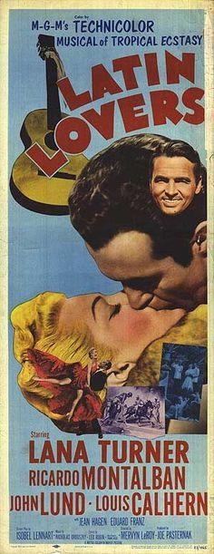 Latin Lovers (1953) Stars: Lana Turner, Ricardo Montalban, John Lund, Louis Calhern, Jean Hagen, Eduard Franz, Beulah Bondi, Rita Moreno ~  Director: Mervyn LeRoy