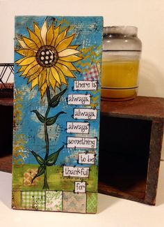 5.5x12 wood sign there is always, always, always something to be thankful for Sunflower Sign    Sides include sweet sayings also Item is ready