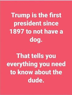 Not necessarily..not if the President is a DOG in the pejorative sense..