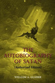The Autobiography of Satan by William A. Glasser
