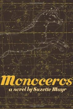 Nobel-Worthy: Munro and 7 Other Canadian Women Writers You'll Love: Monoceros by Suzette Mayr World Literature, First Novel, Memory Books, Previous Year, Book Review, Short Stories, Fiction, Novels, Reading