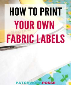 How to print your own fabric labels tutorial – Patchwork Posse - Home & DIY Quilt Labels, Fabric Labels, Sewing Labels, Apron Sewing, Strip Quilts, Quilt Blocks, Wood Blocks, Easy Sewing Projects, Sewing Tips