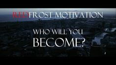 Who Will You Become