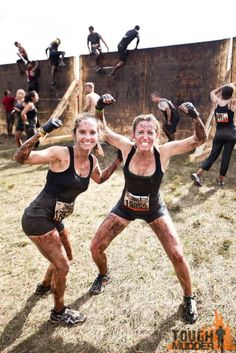 Tough Mudder! I would rather be covered in mud, and proving to myself that I can. Instead of wondering if I could.