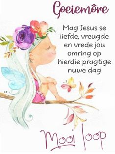 Good Morning Messages, Good Morning Wishes, Good Morning Quotes, Lekker Dag, Good Night Sleep Tight, Goeie More, Christian Pictures, Afrikaans Quotes, Bible