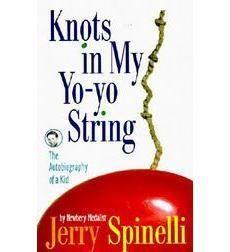 knots in my yoyo | Knots in My Yo-Yo String by Jerry Spinelli | Scholastic.com