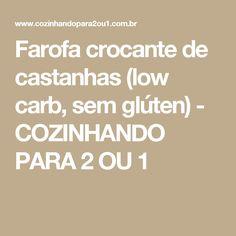 Farofa crocante de castanhas (low carb, sem glúten) - COZINHANDO PARA 2 OU 1