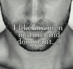 I like my man mature and dominant Sex Quotes, Love Quotes, Couple Quotes, Inspirational Quotes, Dominant Man, Blue Eyed Girls, Like Me, My Love, Naughty Quotes