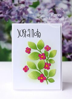 Just a Note card by Karin Akesdotter for Paper Smooches - Sentiment Sampler, Foliage 1 Dies, Flowers Dies Peppermint Patties, Paper Smooches, Some Cards, Distress Ink, Flower Cards, Hello Everyone, I Card, Thank You Cards, Projects To Try