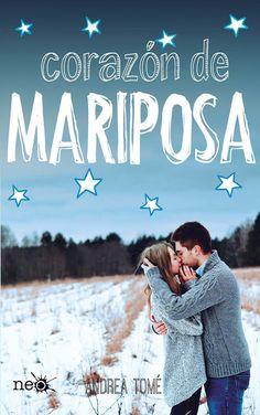 Libros Para Ti: DESCARGAR CORAZON DE MARIPOSA-ANDREA TOMÉ