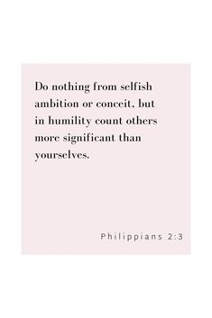 """18 Bible Verses That Show Us The Value of Friendship & Fellowship """"Do nothing from selfish ambition or conceit, but in humility count others more significant than yourselves. Verses About Humility, Bible Verses About Friendship, Humility Quotes, Bible Verses About Love, Faith Quotes, Bible Verses About Healing, Heart Quotes, Powerful Bible Verses, Encouraging Bible Verses"""