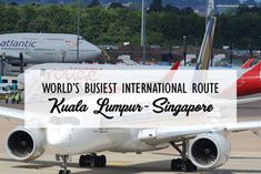 World's Busiest International Route-Kuala Lumpur-Singapore The world's busiest air routes are being dominated by Asian cities bolstering the section's status as the world's fastest-growing travel market. Atlantic Canada, Taipei, Kuala Lumpur, Business Travel, Singapore, Cities, Asian, Marketing, World