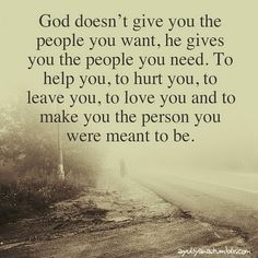 people are brought into our lives to mold us I tell my kids, be careful who you are friends with, that is who you become. I think God brings special people into our lives for a purpose, for our help, or theirs.