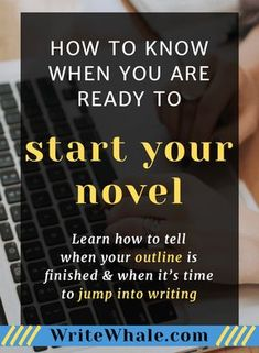 How to Know When You Are Ready to Start Your Novel