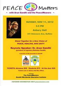 The grandson of Mohandas Gandhi, Arun Gandhi will be speaking in Buffalo on Nov. 11, 2012. Proceeds from his appearance will partially benefit PUSH Buffalo % F.A.T.H.E.R.S.