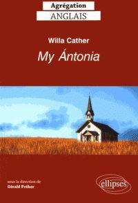 """""""My Ántonia"""", Willa Cather / sous la direction de Gérald Préher,... ,2016  http://bu.univ-angers.fr/rechercher/description?notice=000815214"""