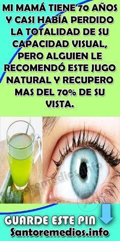MI MAMÁ TIENE 70 AÑOS Y CASI HABÍA PERDIDO LA TOTALIDAD DE SU CAPACIDAD VISUAL, PERO ALGUIEN LE RECOMENDÓ ESTE JUGO NATURAL Y RECUPERO MAS DEL 70% DE SU VISTA. #Perdido #Totalidad #Vision #Natural #Remedio #Salud Healthy Drinks, Healthy Tips, Home Remedies, Natural Remedies, Aloa Vera, Health And Nutrition, Health Fitness, Jugo Natural, Home Health