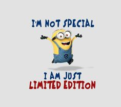 I may not be special and perfect but i m just limited edition..follow me!!
