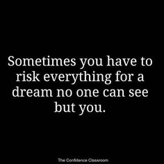 Risk everything! #theconfidenceclassroom  #confidence  #motivation  #coach  #entrepreneur