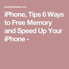 iPhone, Tips 6 Ways to Free Memory and Speed Up Your iPhone -