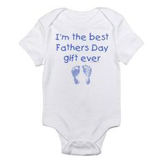 "First Fathers Day Gift Ideas;  Adorable ""I'm the Best Fathers Day gift ever"" onesie is the perfect way for baby to greet Daddy on his first Father's Day.  Available in blue, pink, light green or white.  $22"