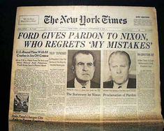 Sep 8 1974 Gerald Ford Issues Unconditional Presidential Pardon to Richard Nixon