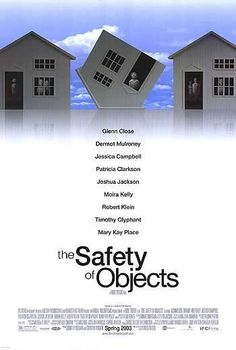 The Safety of Objects (2001)  Directed by Rose Troche.