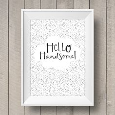 Hello Handsome - Monochrome Nursery Decor - New Baby - Baby Boy Print - Hand Lettering - Gallery Wall - Baby Shower Gift - Kids Room