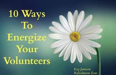 Pin this TOP 10 List - it's filled with great ideas to motivate and retain volunteers.   ~Kay~