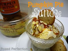 Pumpkin Pie Sundae by Posed Perfection Thanksgiving Treats, Baby In Pumpkin, Something Sweet, What To Cook, Cravings, Vanilla, Pie, Ice Cream, What's Cooking