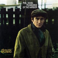 "Phil Ochs, ""Pleasures of the Harbor""  (1967)"