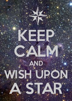 Keep Calm and wish upon a star too cute!!
