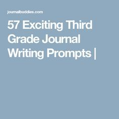 57 Exciting Third Grade Journal Writing Prompts |
