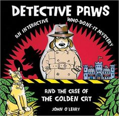 Detective Paws & the Case of the Golden Cat: An Interactive Who-Done It Mystery: John O'Leary: 9781857077353: Amazon.com: Books