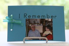 "Creating an ""I Remember"" Book (for children who've experienced the death of a special male relative) with free printable. Also free printables for creating ""I Miss You"" and ""I Love You"" books for military families and other families separated by distance."