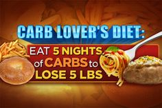 Carb Lover's Diet: Eat 5 Nights of Carbs to Lose 5 Pounds