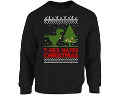 T-Rex Hates Christmas Sweatshirt Ugly Christmas Sweater For Men and Women Funny Xmas Sweater Party T-Rex Hates Christmas Holiday Sweater
