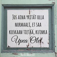 #normaali #upea #sinäoletupea #olesinä #erityinen #loistava #mieletön