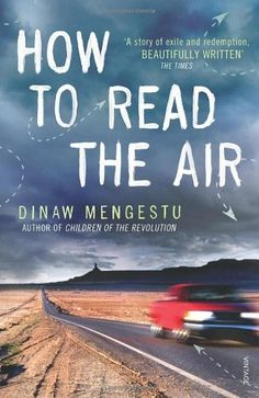 How to Read the Air by Dinaw Mengestu, http://www.amazon.co.uk/dp/0099521032/ref=cm_sw_r_pi_dp_E26Ztb0ZZHYPJ
