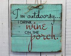 Je suis plein, je boire du vin sur le porche, décor rustique, main peinte rustique récupéré des palettes bois signe - Déco maison, signe extérieur, pont