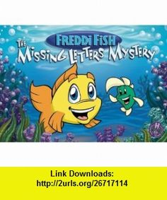 Freddi Fish The Missing Letters Mystery (9781570649486) Dave Grossman, Jay Johnson, N. S. Greenfield , ISBN-10: 1570649480  , ISBN-13: 978-1570649486 ,  , tutorials , pdf , ebook , torrent , downloads , rapidshare , filesonic , hotfile , megaupload , fileserve